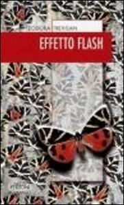 Libro Effetto flash Teodora Trevisan
