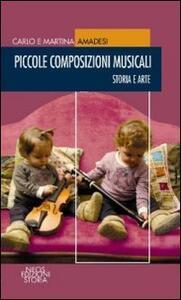 Piccole composizioni musicali. Storia e arte