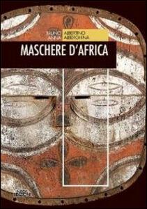 Libro Maschere d'Africa Bruno Albertino , Anna Alberghina
