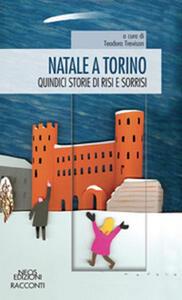Natale a Torino. Quindici storie di risi e sorrisi