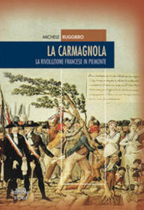 La carmagnola. La rivoluzione francese in Piemonte