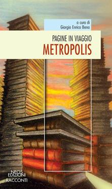 Listadelpopolo.it Pagine in viaggio. Metropolis Image