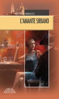 L' L' amante siriano - Ferrato Rosita - wuz.it
