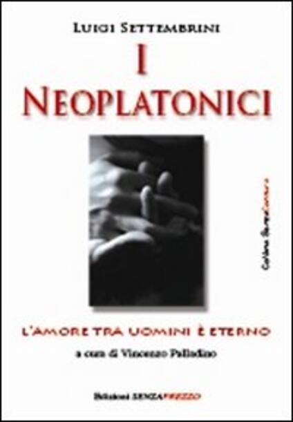I neoplatonici, l'amore tra uomini è eterno - Luigi Settembrini - copertina