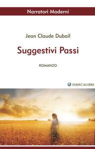 Suggestivi passi - Jean Claude Dubail - copertina