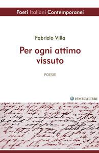 Per ogni attimo vissuto - Fabrizio Villa - copertina