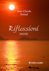 Riflessioni - Jean Claude Dubail - copertina