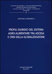 Profili giuridici del sistema agro-alimentare tra ascesa e crisi della globalizzazione
