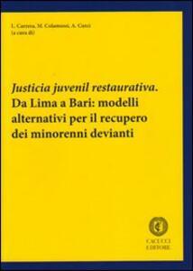 Justicia juvenil restaurativa. Da Lima a Bari. Modelli alternativi per il recupero dei minorenni devianti