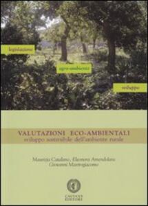 Valutazioni eco-ambientali. Sviluppo sostenibile dell'ambiente rurale. Con CD-ROM