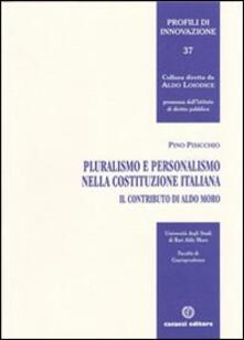Pluralismo e personalismo nella Costituzione italiana. Il contributo di Aldo Moro - Pino Pisicchio - copertina