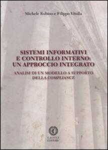 Sistemi informativi e controllo interno. Un approccio integrato. Analisi di un modello a supporto della compliance