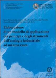 Elaborazione di un modello di applicazione dei principi e degli strumenti dell'ecologia industriale ad un'area vasta