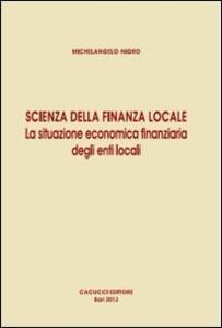 Scienza della finanza locale. La situazione economica finanziaria degli enti locali
