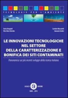 Le innovazioni tecnologiche nel settore della caratterizzazione e bonifica dei siti contaminati.pdf