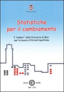 Statistiche per il cambiamento. I «numeri» della provincia di Bari per la nuova città metropolitana