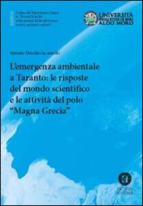 L' emergenza ambientale a Taranto. Le risposte del mondo scientifico e le attività del polo scientifico Magna Grecia