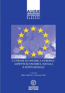 L' Unione economica europea: aspetti economici, sociali e istituzionali