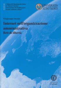 Internet nell'organizzazione amministrativa. Reti di libertà