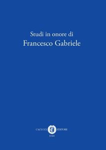 Studi in onore di Francesco Gabriele