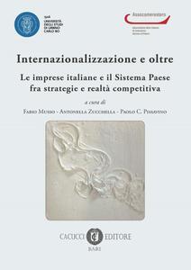 Internazionalizzazione e oltre. Le imprese italiane e il sistema paese fra strategie e realtà competitiva