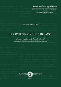 La Costituzione che abbiamo. Il rigetto popolare della «grande riforma» deliberata dalle Camere nella XVII Legislatgura
