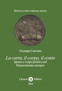La carta, il corpo, il conio. Spazio e corpo politico nel Rinascimento europeo