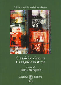Classici e cinema. Il sangue e la stirpe