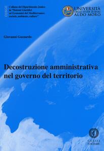 Decostruzione amministrativa nel governo del territorio