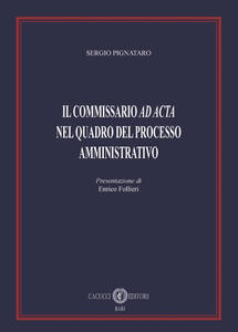Il commissario ad acta nel quadro del processo amministrativo