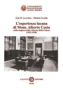 L' esperienza lucana di Mons. Alberto Costa nella stagione delle riforme della Chiesa (1912-1928) - Michele Cavallo,E. M. Lavoràno - copertina