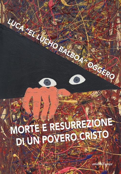 Morte e resurrezione di un povero cristo. Con CD Audio