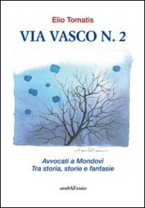 Via Viasco n.2. Avvocati a Mondovì. Tra storia, storie e fantasie