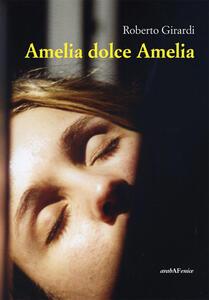 Amelia dolce Amelia