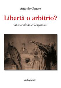 Libertà o arbitrio. «Memoriale di un magistrato»