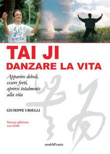 Daddyswing.es Tai Ji, danzare la vita. Apparire deboli, essere forti, aprirsi totalmente alla vita. Con DVD video Image