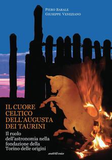Listadelpopolo.it Il cuore celtico dell'Augusta dei Taurini. Il ruolo dell'astronomia nella fondazione della Torino delle origini Image