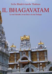 Il Bhagavatam. La sua filosofia, la sua etica e la sua teologia