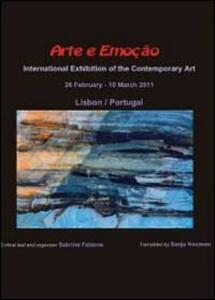 Arte e emoção. International exhibition of the contemporary art. Ediz. multilingue