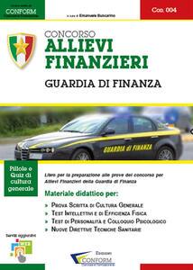 Concorso allievi finanzieri. Guardia di finanza. Manuale per la preparazione alle selezioni
