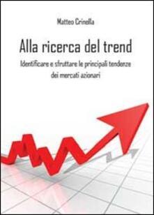 Alla ricerca del trend. Identificare e sfruttare le principali tendenze dei mercati azionari