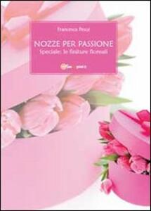 Nozze per passione. Speciale finiture floreali