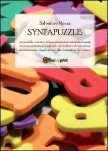 Libro Syntapuzzle. Un modello concreto della combinazione sintattica basata su proprietà lessicali e un materiale didattico di ispirazione montessoriana Salvatore Menza