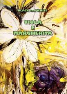 Viola e Margherita