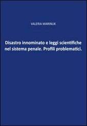 Disastro innominato e leggi scientifiche del sistema penale. Profili problematici