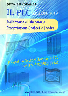 Il PLC dalla teoria al laboratorio. Progettazione Grafcet e Ladder - Giovanni Pirraglia - copertina