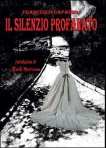 Il silenzio profanato - Francesco Capasso - copertina