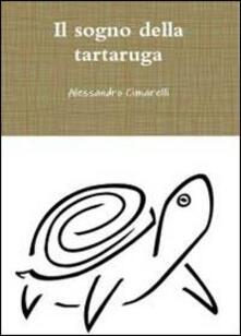 Il sogno della tartaruga - Alessandro Cimarelli - copertina