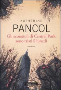 Libro Gli scoiattoli di Central Park sono tristi il lunedì Katherine Pancol