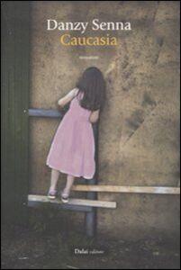 Foto Cover di Caucasia, Libro di Danzy Senna, edito da Dalai Editore